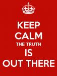 keep-calm-the-truth-is-out-there-3.png